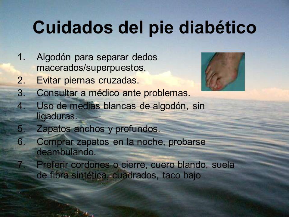 Cuidados del pie diabético 1.Algodón para separar dedos macerados/superpuestos. 2.Evitar piernas cruzadas. 3.Consultar a médico ante problemas. 4.Uso