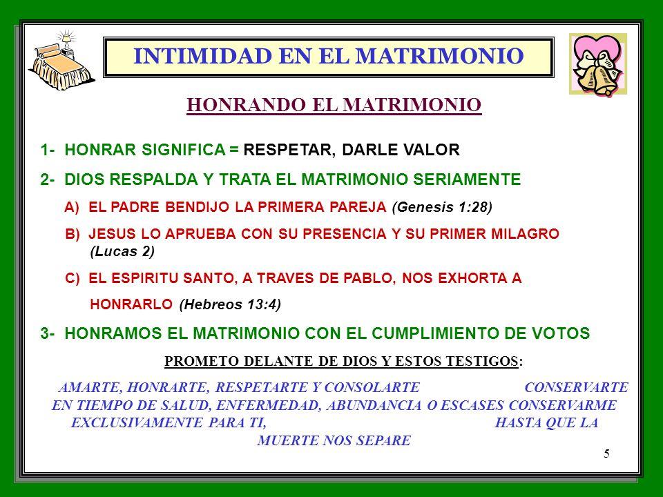 INTIMIDAD EN EL MATRIMONIO 5 HONRANDO EL MATRIMONIO 1- HONRAR SIGNIFICA = RESPETAR, DARLE VALOR 2- DIOS RESPALDA Y TRATA EL MATRIMONIO SERIAMENTE A) E