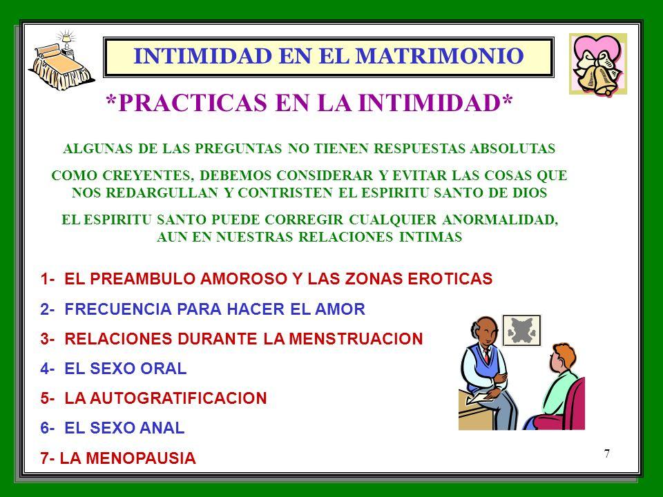 INTIMIDAD EN EL MATRIMONIO 7 *PRACTICAS EN LA INTIMIDAD* ALGUNAS DE LAS PREGUNTAS NO TIENEN RESPUESTAS ABSOLUTAS COMO CREYENTES, DEBEMOS CONSIDERAR Y