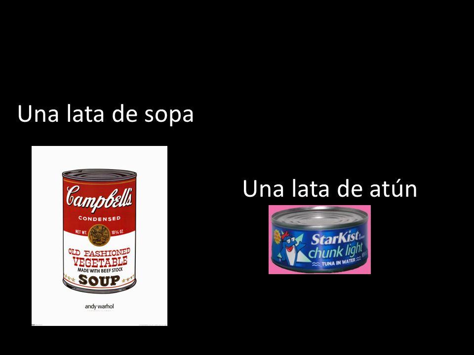 Una lata de sopa Una lata de atún