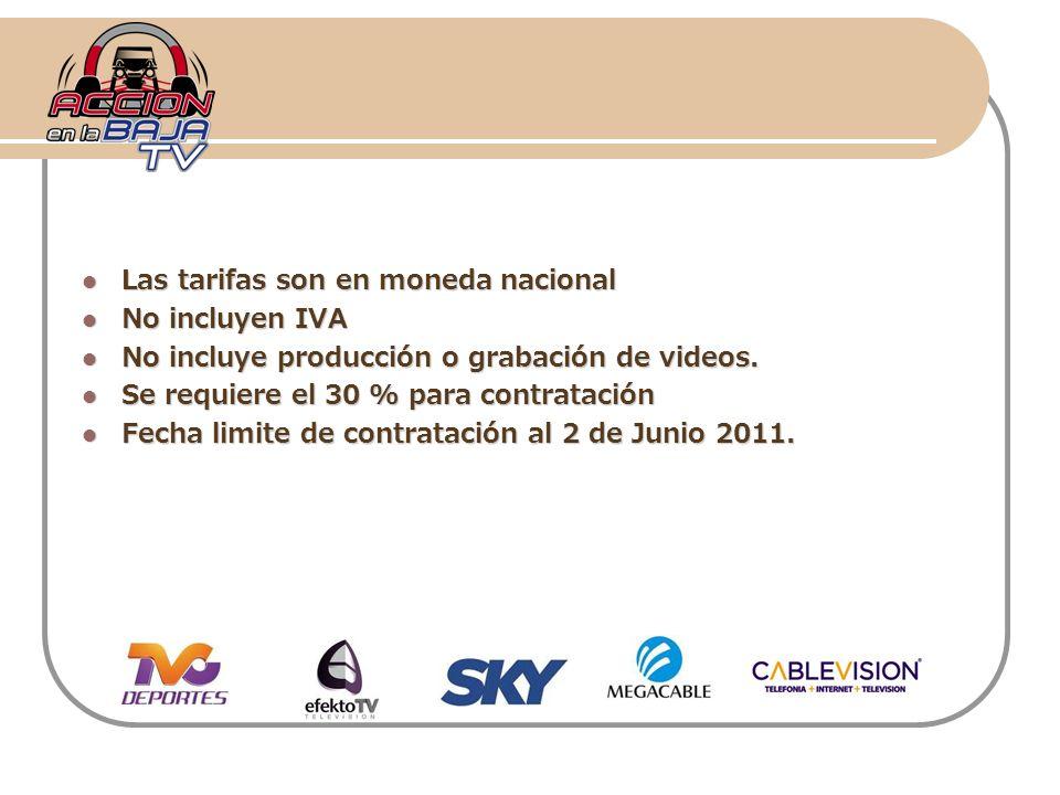 Las tarifas son en moneda nacional Las tarifas son en moneda nacional No incluyen IVA No incluyen IVA No incluye producción o grabación de videos. No