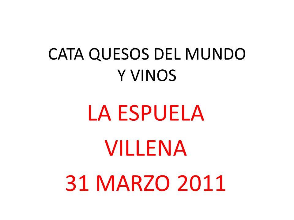 CATA QUESOS DEL MUNDO Y VINOS LA ESPUELA VILLENA 31 MARZO 2011