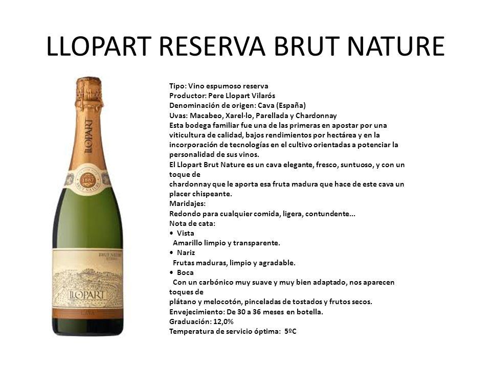 LLOPART RESERVA BRUT NATURE Tipo: Vino espumoso reserva Productor: Pere Llopart Vilarós Denominación de origen: Cava (España) Uvas: Macabeo, Xarel·lo,