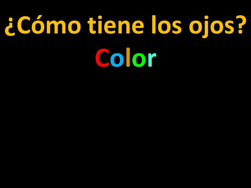 ¿Cómo tiene los ojos? Color