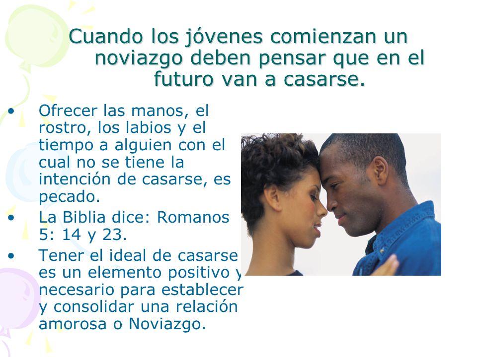 Cuando los jóvenes comienzan un noviazgo deben pensar que en el futuro van a casarse. Ofrecer las manos, el rostro, los labios y el tiempo a alguien c