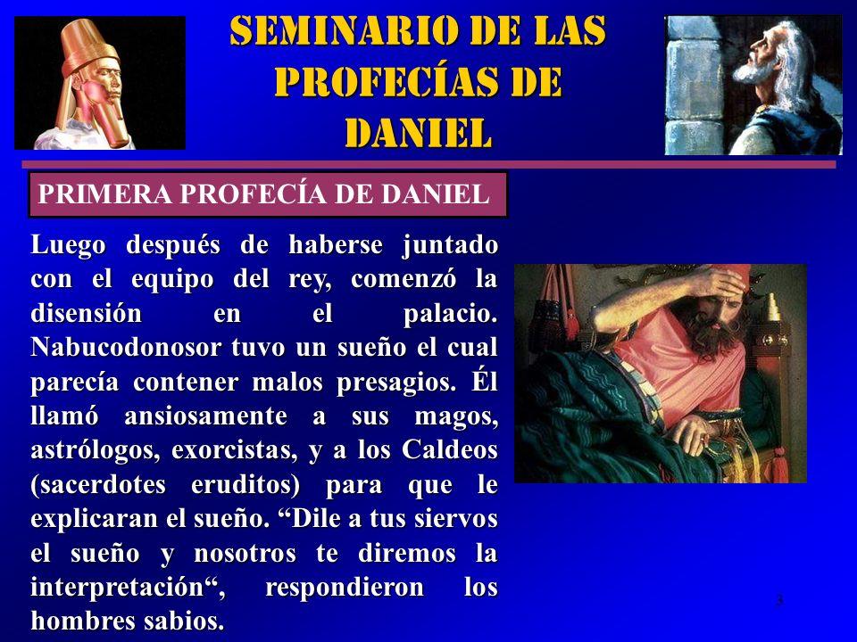 3 Seminario de las Profecías de Daniel Luego después de haberse juntado con el equipo del rey, comenzó la disensión en el palacio. Nabucodonosor tuvo