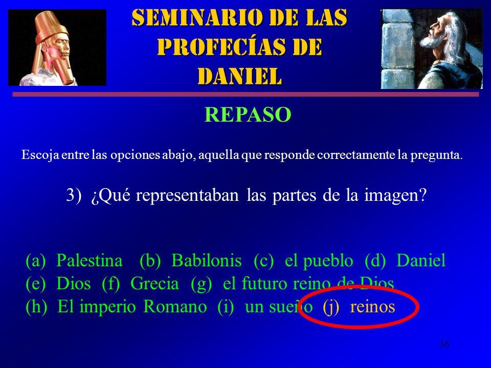 36 Seminario de las Profecías de Daniel 3)¿Qué representaban las partes de la imagen? Escoja entre las opciones abajo, aquella que responde correctame