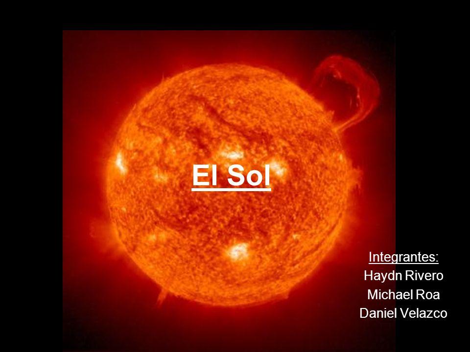 El Sol Integrantes: Haydn Rivero Michael Roa Daniel Velazco