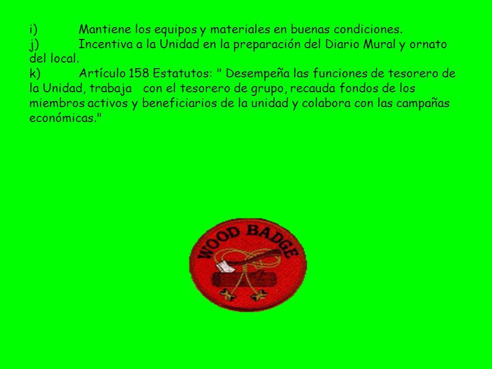 i)Mantiene los equipos y materiales en buenas condiciones. j)Incentiva a la Unidad en la preparación del Diario Mural y ornato del local. k)Artículo 1