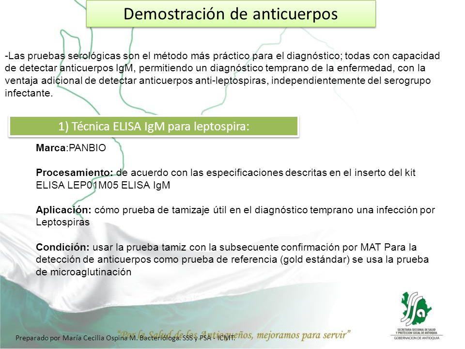 Demostración de anticuerpos -Las pruebas serológicas son el método más práctico para el diagnóstico; todas con capacidad de detectar anticuerpos IgM,