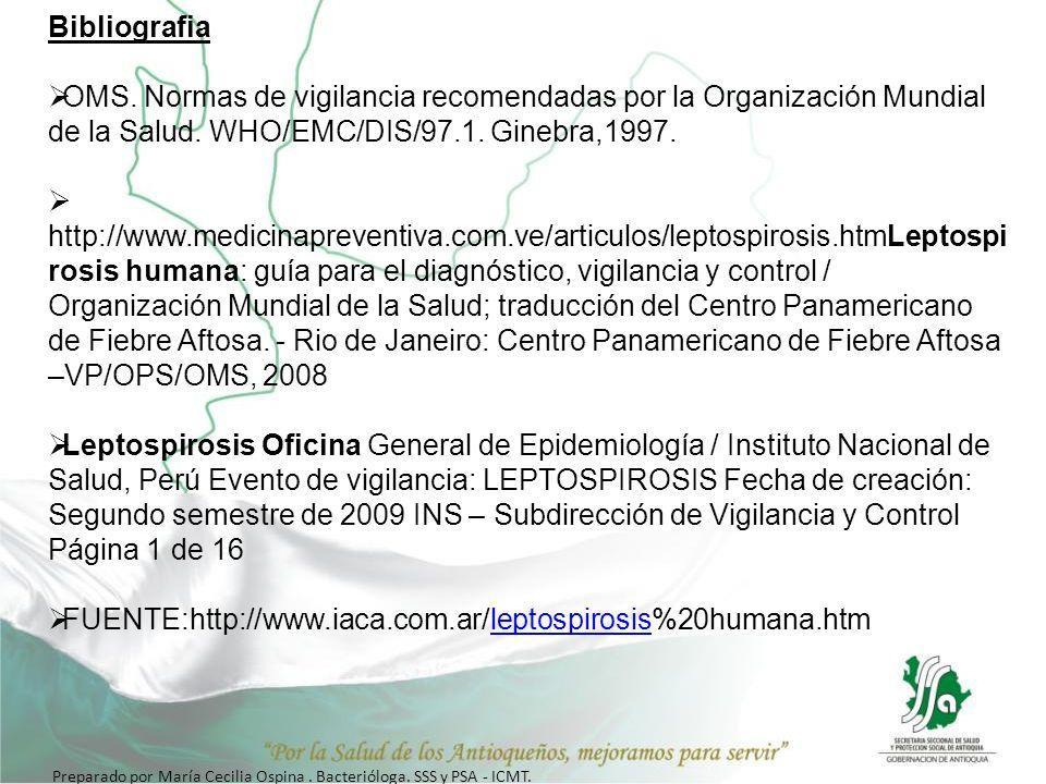 Bibliografia OMS. Normas de vigilancia recomendadas por la Organización Mundial de la Salud. WHO/EMC/DIS/97.1. Ginebra,1997. http://www.medicinapreven