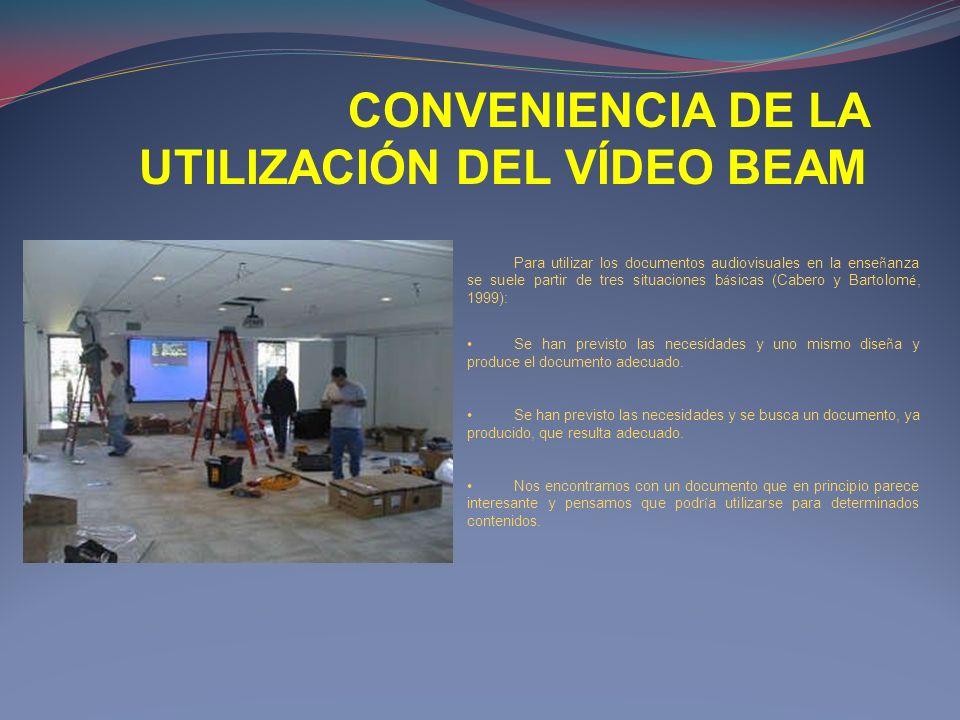 CONVENIENCIA DE LA UTILIZACIÓN DEL VÍDEO BEAM Para utilizar los documentos audiovisuales en la ense ñ anza se suele partir de tres situaciones b á sic