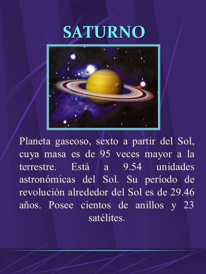 NEPTUNO Planeta gaseoso, octavo a partir del Sol. Su masa es de 17.2 veces la terrestre. Su distancia al Sol es de 30.1 unidades astronómicas y su per