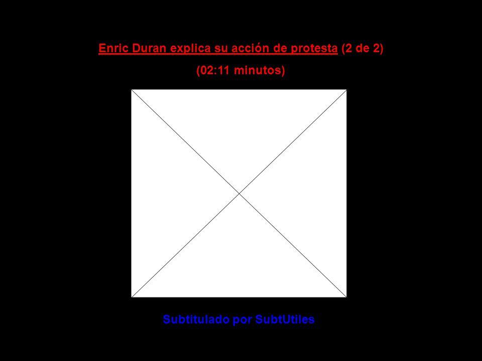 Enric Duran explica su acción de protesta (1 de 2) (09:01 minutos) Subtitulado por SubtUtiles