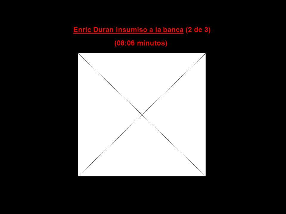 Enric Duran insumiso a la banca (1 de 3) (07:39 minutos)