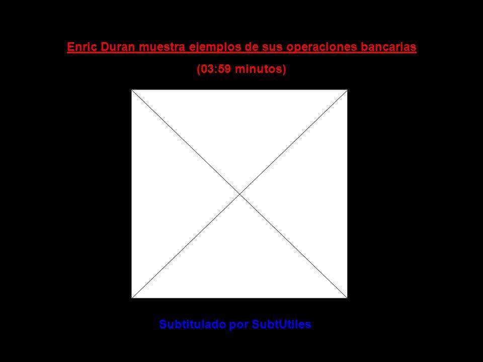 Enric Duran insumiso a la banca (3 de 3) (08:15 minutos)