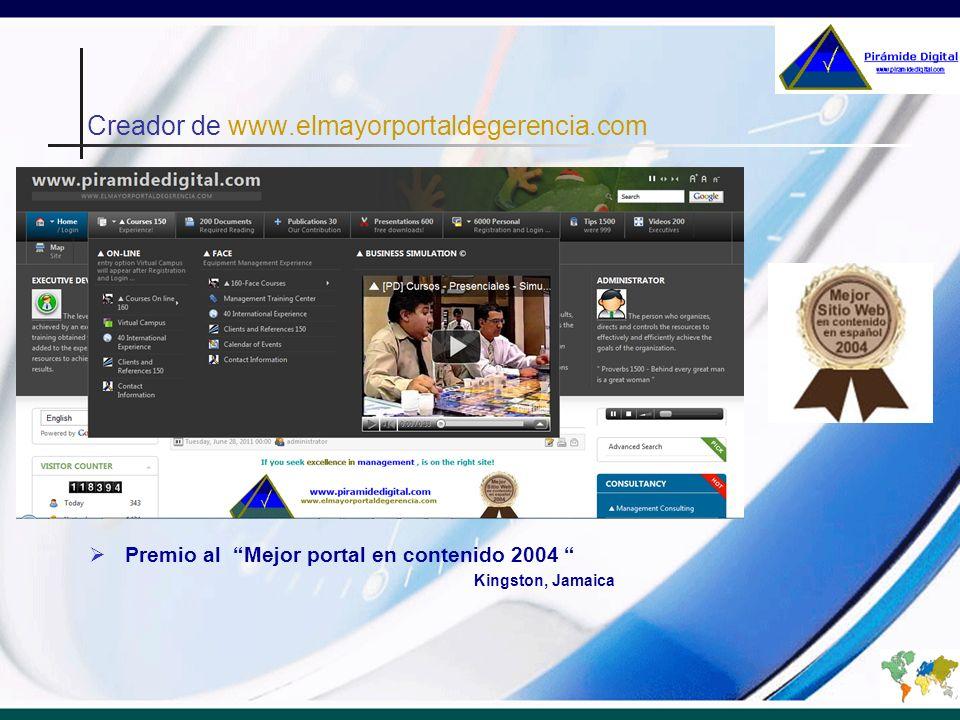 Creador de www.elmayorportaldegerencia.com Premio al Mejor portal en contenido 2004 Kingston, Jamaica