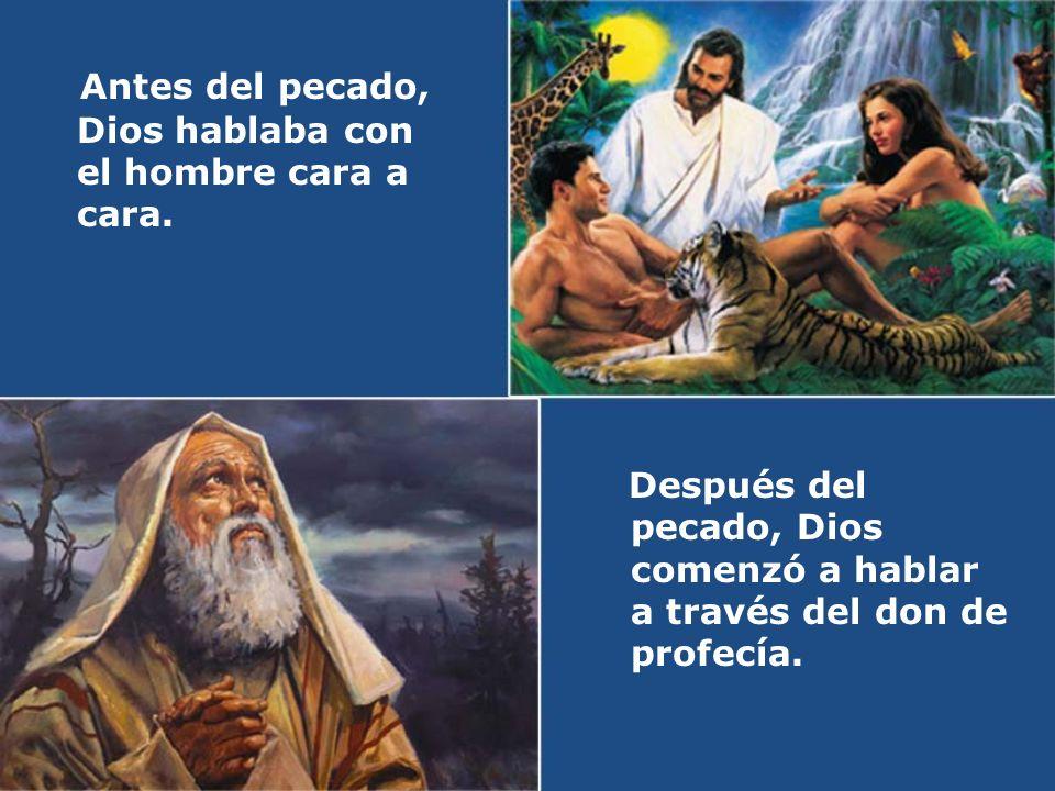 La Biblia fue escrita por medio de profetas.