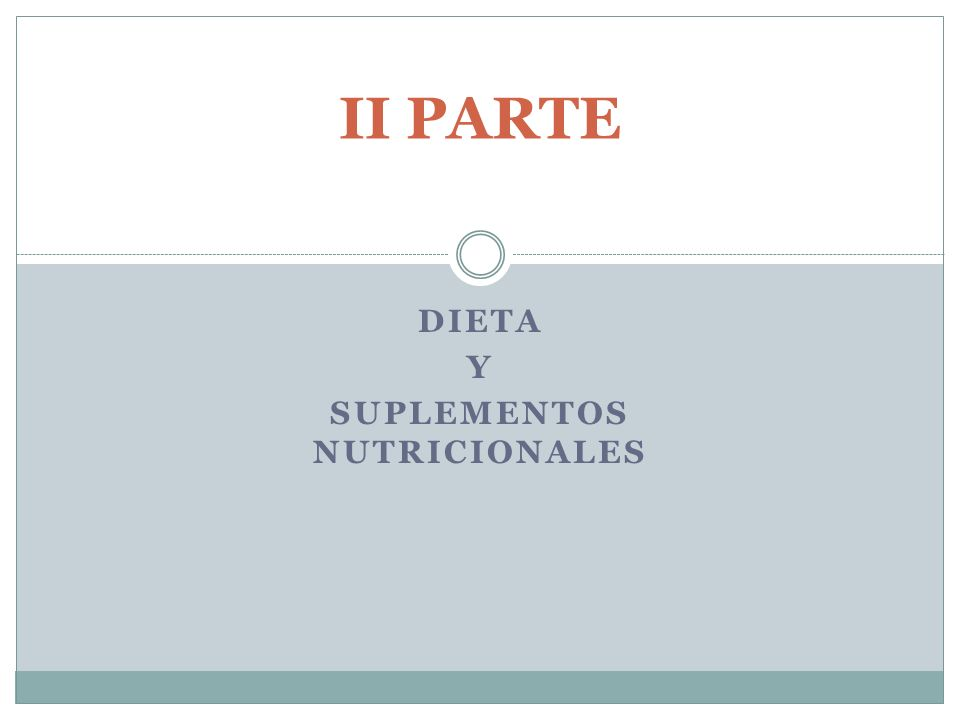 DIETA Y SUPLEMENTOS NUTRICIONALES II PARTE