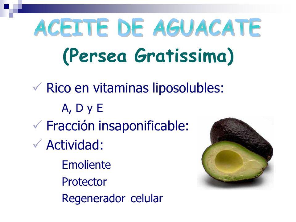 (Persea Gratissima) Rico en vitaminas liposolubles: A, D y E Fracción insaponificable: Actividad: Emoliente Protector Regenerador celular