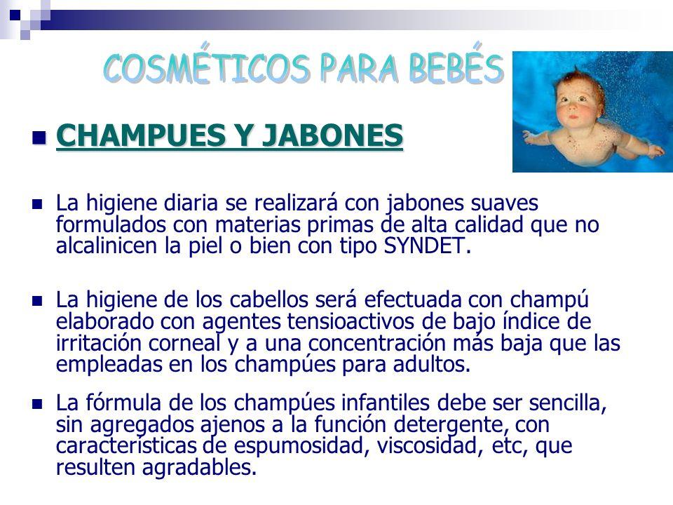 CHAMPUES Y JABONES CHAMPUES Y JABONES La higiene diaria se realizará con jabones suaves formulados con materias primas de alta calidad que no alcalini