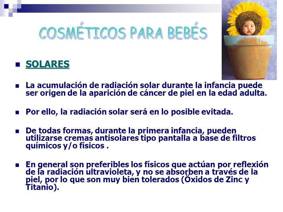 SOLARES SOLARES La acumulación de radiación solar durante la infancia puede ser origen de la aparición de cáncer de piel en la edad adulta. Por ello,