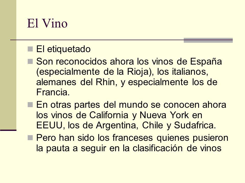 El Vino El etiquetado Son reconocidos ahora los vinos de España (especialmente de la Rioja), los italianos, alemanes del Rhin, y especialmente los de