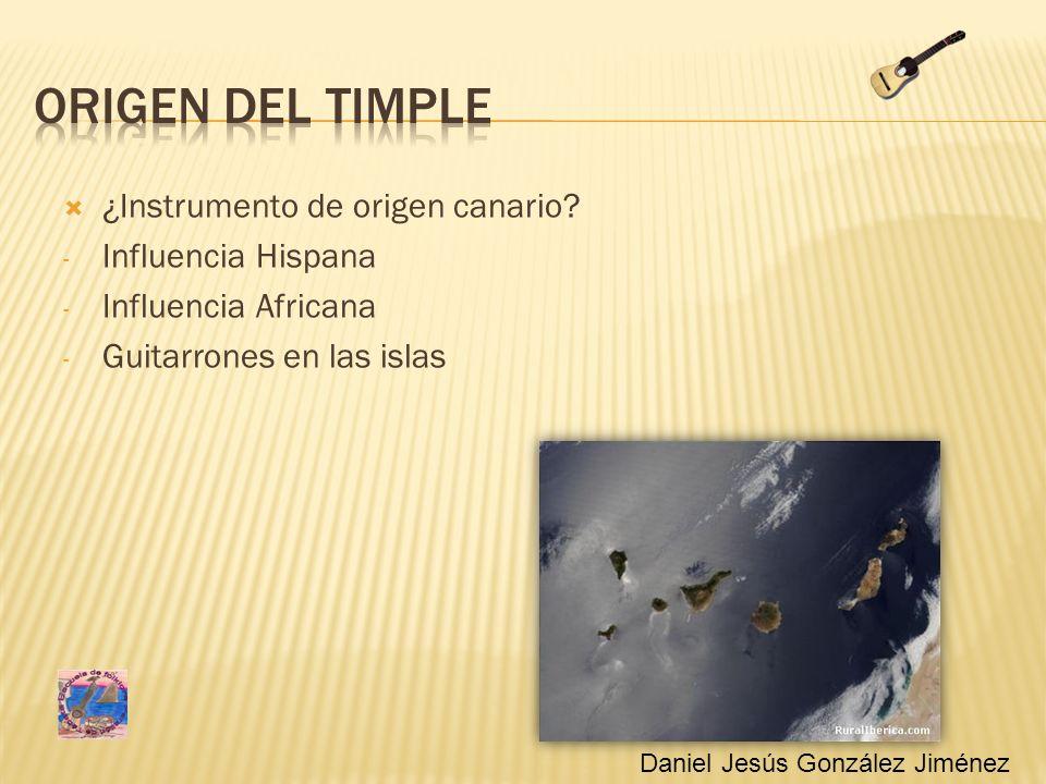 ¿Instrumento de origen canario? - Influencia Hispana - Influencia Africana - Guitarrones en las islas Daniel Jesús González Jiménez