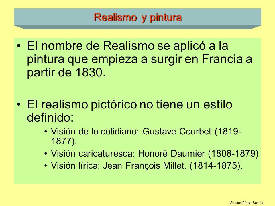 ©Jesús Pérez-Sevilla Realismo y pintura El nombre de Realismo se aplicó a la pintura que empieza a surgir en Francia a partir de 1830. El realismo pic