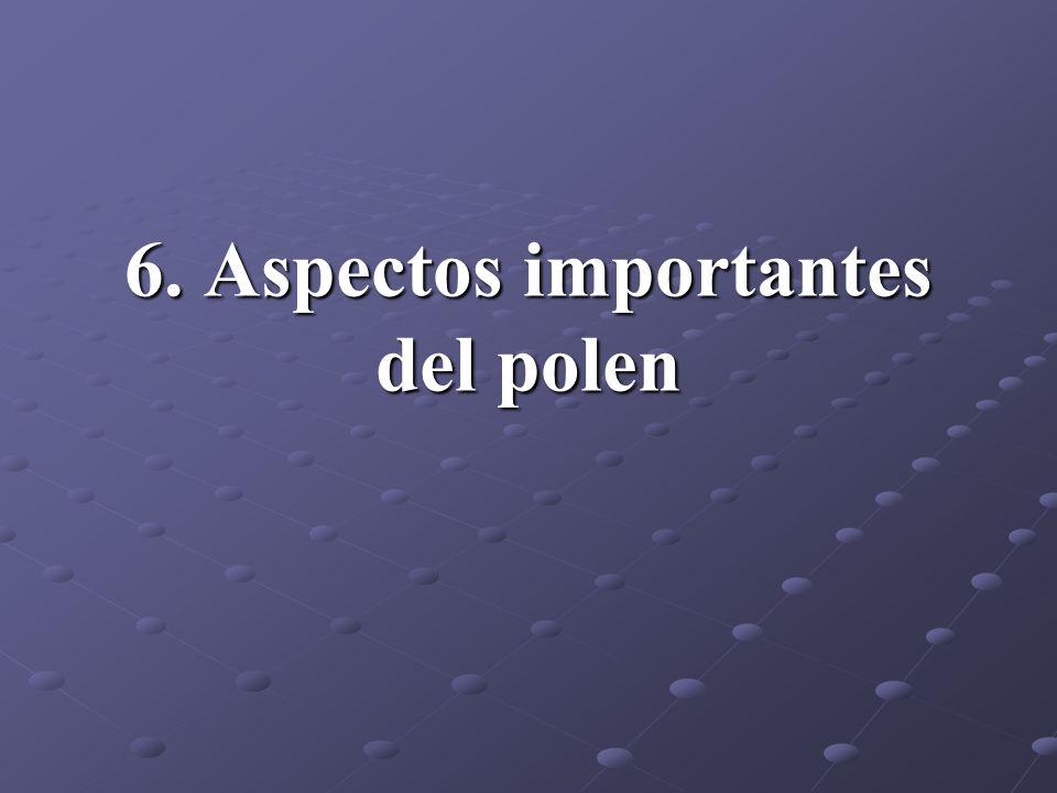 6. Aspectos importantes del polen