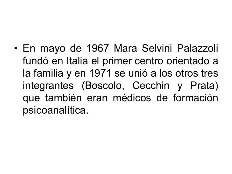 En mayo de 1967 Mara Selvini Palazzoli fundó en Italia el primer centro orientado a la familia y en 1971 se unió a los otros tres integrantes (Boscolo