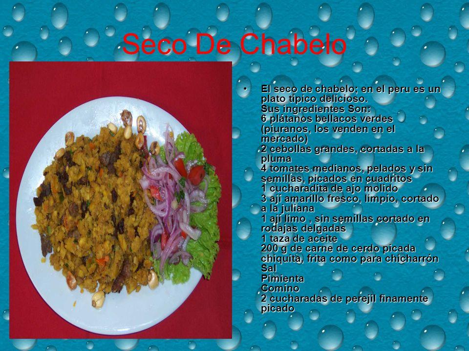 Seco De Chabelo El seco de chabelo; en el peru es un plato tipico delicioso.