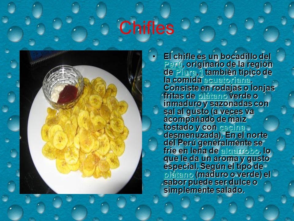 Chifles El chifle es un bocadillo del Perú, originario de la región de Piura,1 también típico de la comida ecuatoriana.