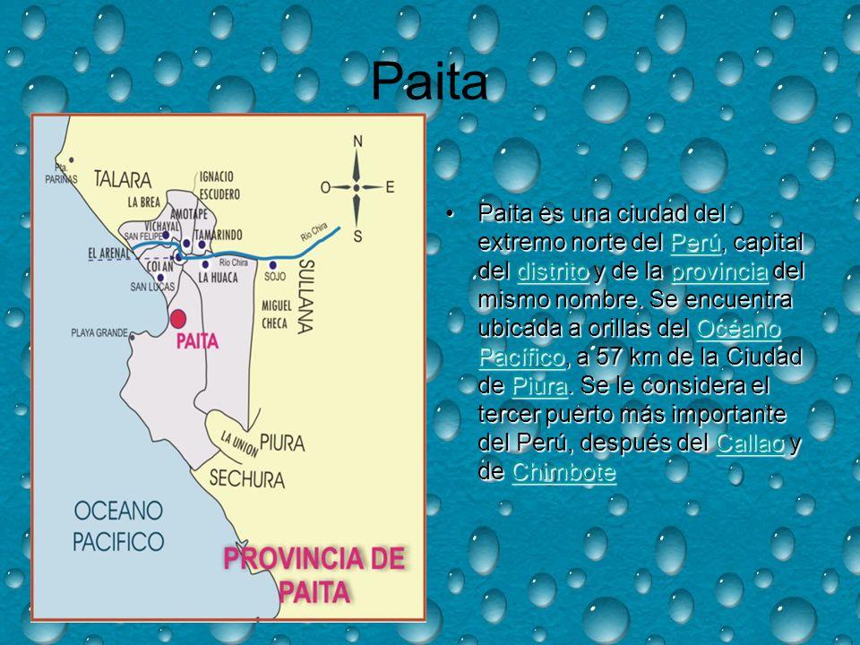 Paita Paita es una ciudad del extremo norte del Perú, capital del distrito y de la provincia del mismo nombre.