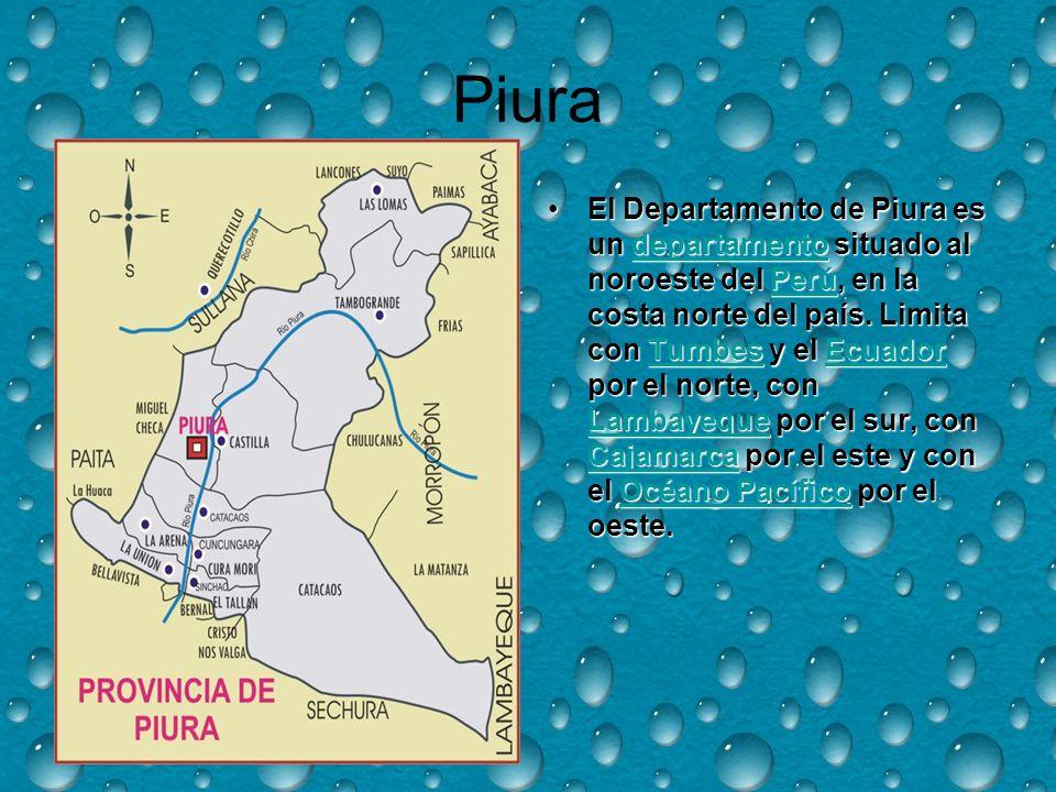 Piura El Departamento de Piura es un departamento situado al noroeste del Perú, en la costa norte del país.