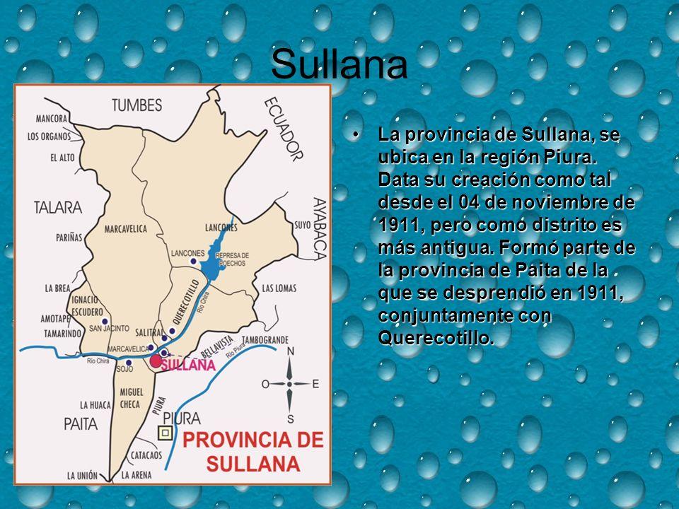 Sullana La provincia de Sullana, se ubica en la región Piura.
