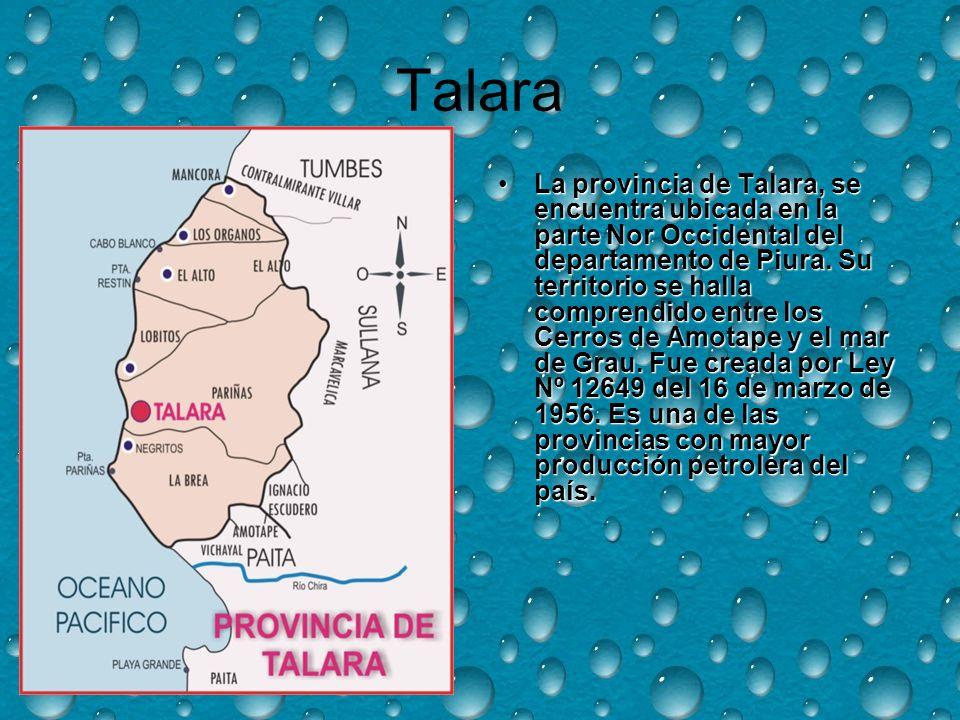 Talara La provincia de Talara, se encuentra ubicada en la parte Nor Occidental del departamento de Piura.