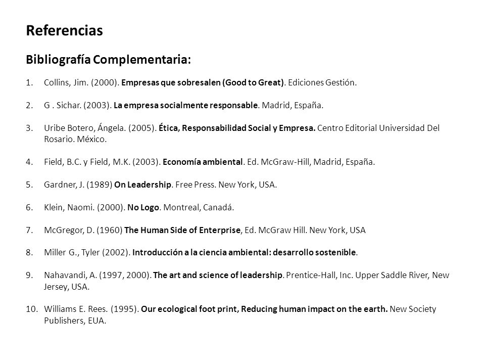 Referencias Bibliografía Complementaria: 1.Collins, Jim. (2000). Empresas que sobresalen (Good to Great). Ediciones Gestión. 2.G. Sichar. (2003). La e