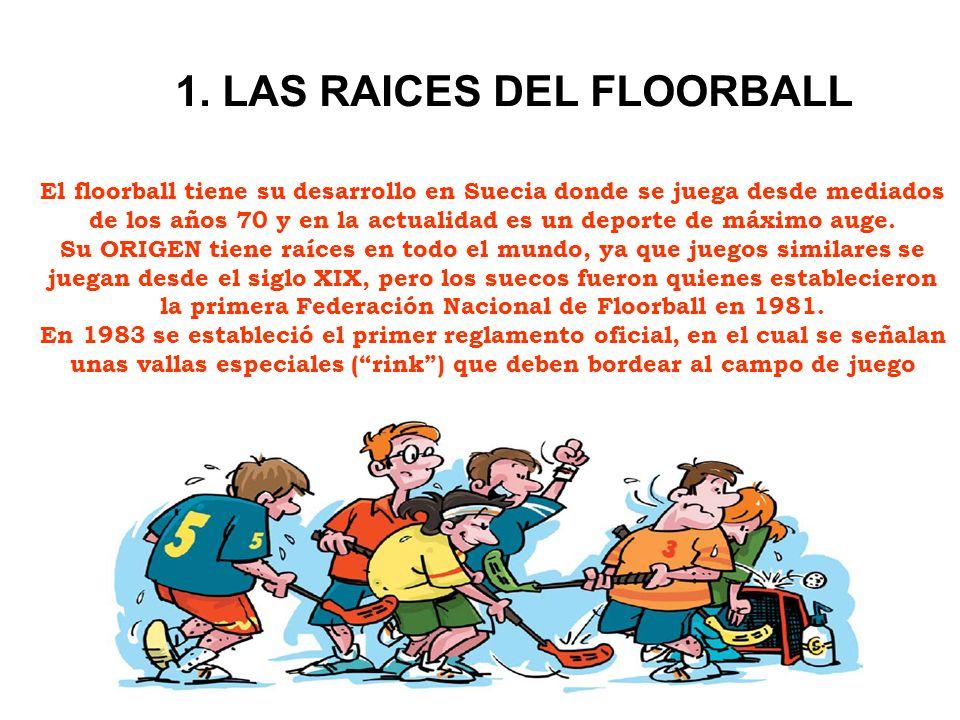El floorball tiene su desarrollo en Suecia donde se juega desde mediados de los años 70 y en la actualidad es un deporte de máximo auge. Su ORIGEN tie