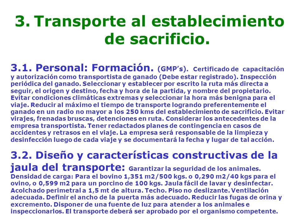 3. Transporte al establecimiento de sacrificio. 3.1. Personal: Formación. (GMPs). Certificado de capacitación y autorización como transportista de gan