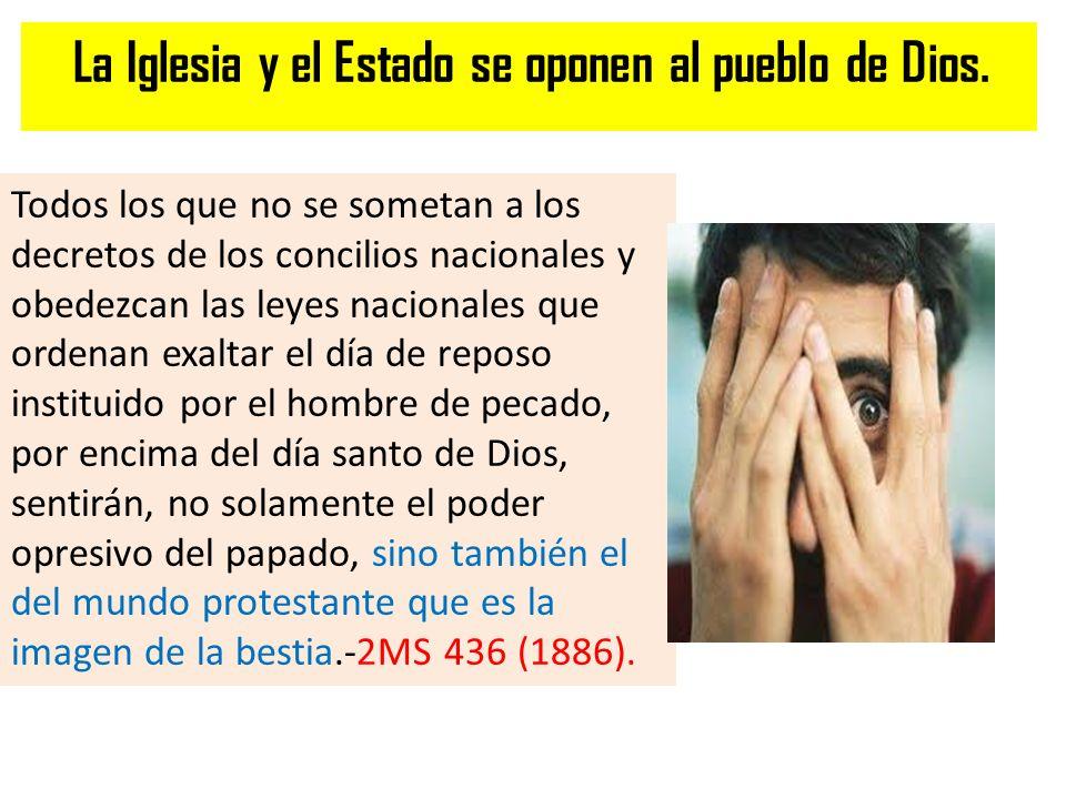 La Iglesia y el Estado se oponen al pueblo de Dios. Todos los que no se sometan a los decretos de los concilios nacionales y obedezcan las leyes nacio