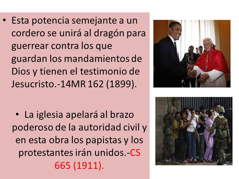Esta potencia semejante a un cordero se unirá al dragón para guerrear contra los que guardan los mandamientos de Dios y tienen el testimonio de Jesucr