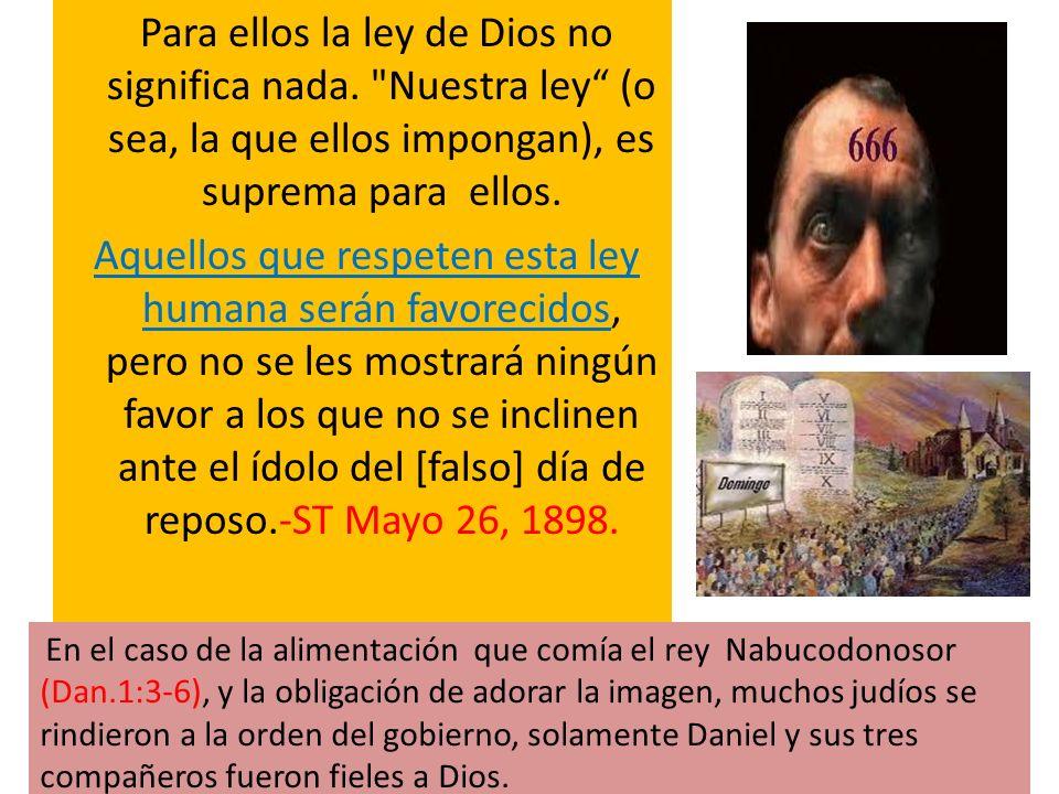 Para ellos la ley de Dios no significa nada.