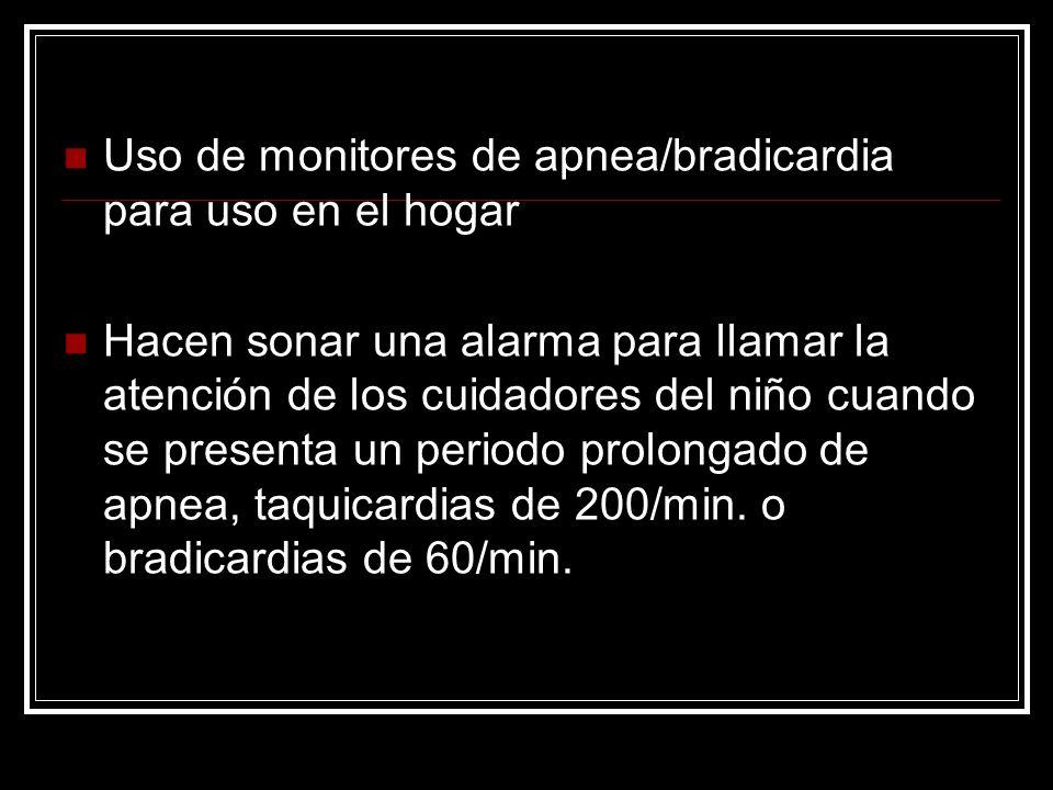 Uso de monitores de apnea/bradicardia para uso en el hogar Hacen sonar una alarma para llamar la atención de los cuidadores del niño cuando se present