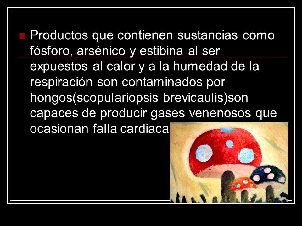 Productos que contienen sustancias como fósforo, arsénico y estibina al ser expuestos al calor y a la humedad de la respiración son contaminados por h