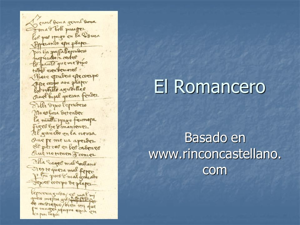 El Romancero El Romancero Basado en www.rinconcastellano. com