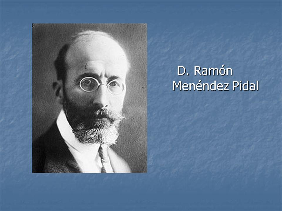 D. Ramón Menéndez Pidal D. Ramón Menéndez Pidal