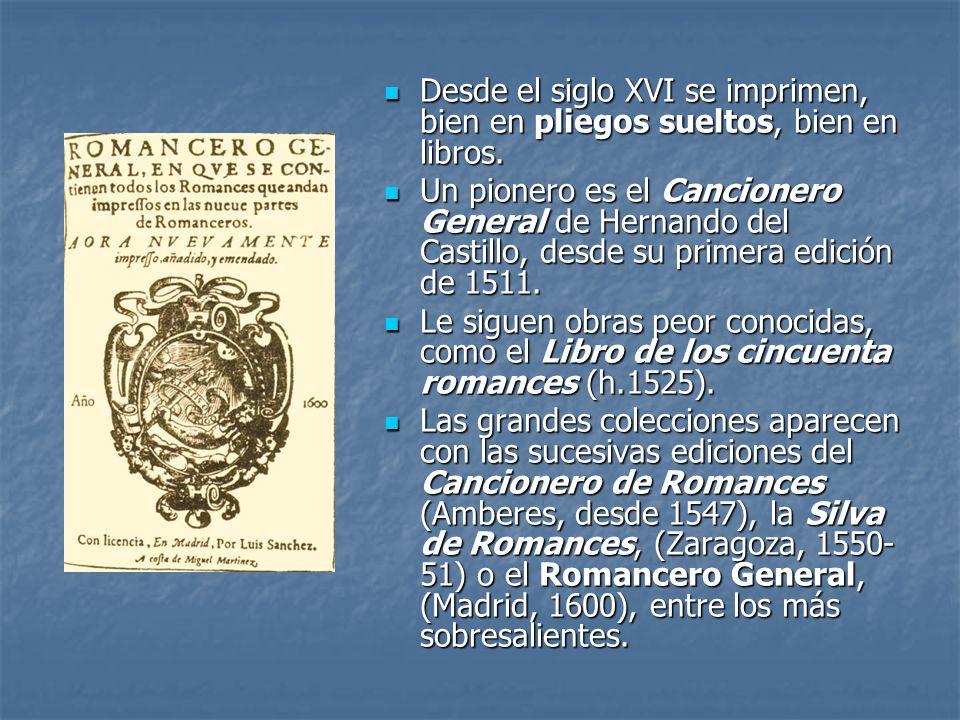 Desde el siglo XVI se imprimen, bien en pliegos sueltos, bien en libros. Desde el siglo XVI se imprimen, bien en pliegos sueltos, bien en libros. Un p