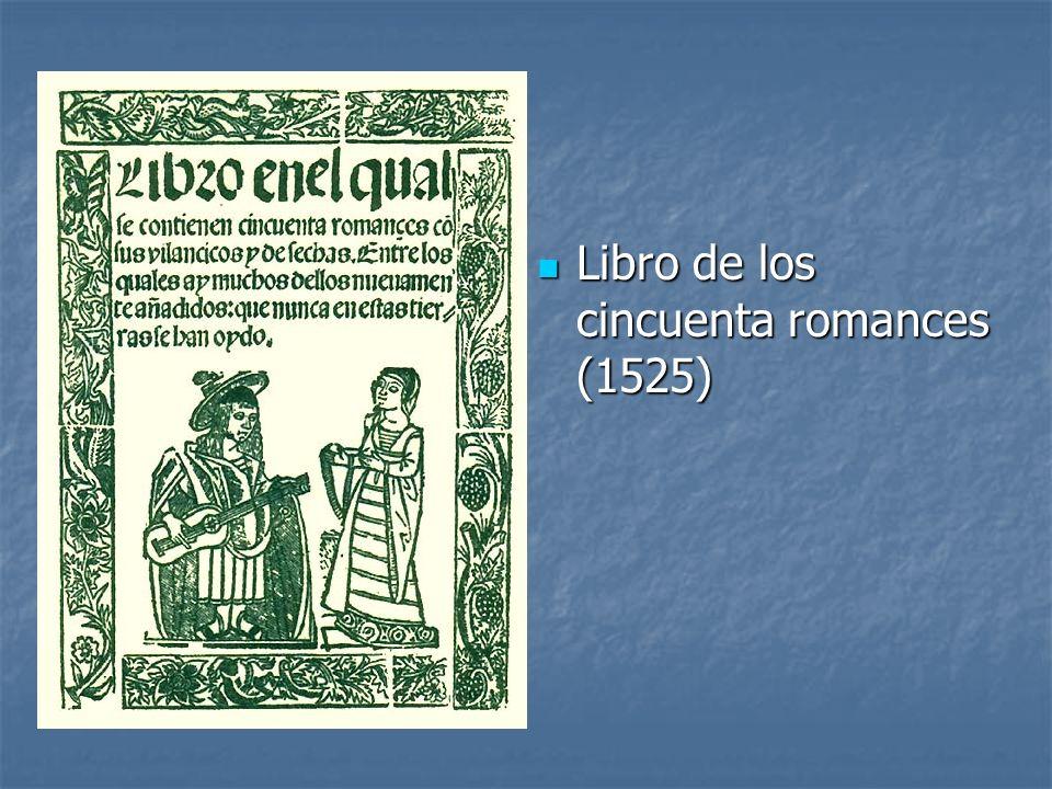 Libro de los cincuenta romances (1525) Libro de los cincuenta romances (1525)