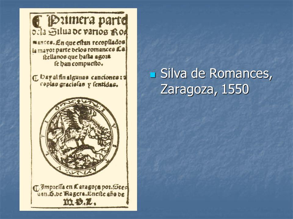 Silva de Romances, Zaragoza, 1550 Silva de Romances, Zaragoza, 1550